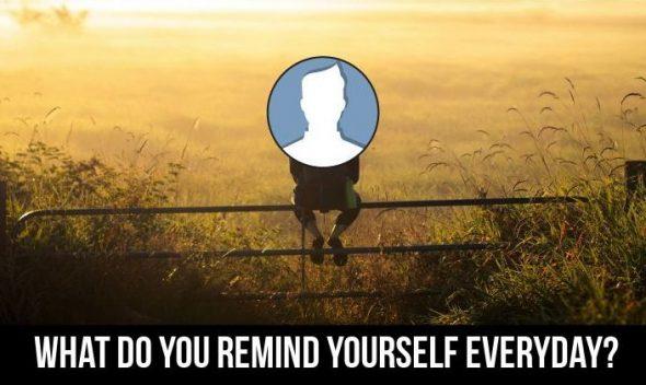 Điều bạn phải nhắc chính bạn ngày hôm nay